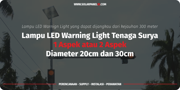 jual warning light tenaga surya solar cell 2 aspek 30 cm