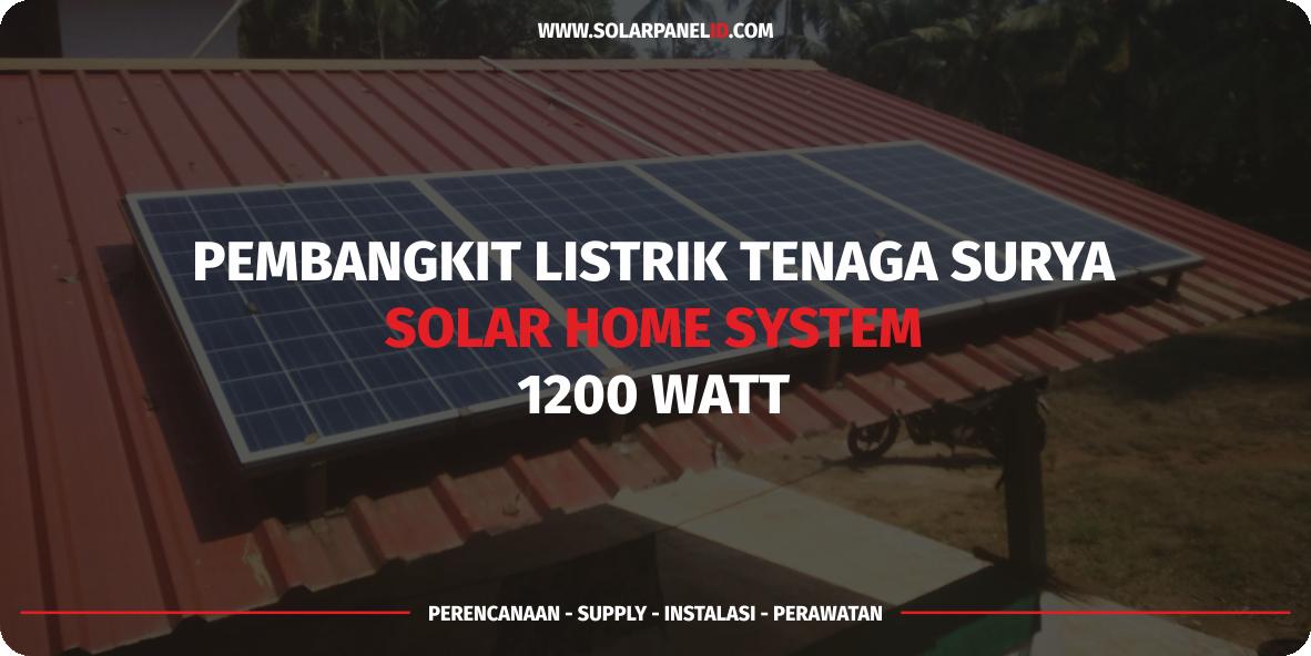 jual paket solar home system tenaga surya 1200watt